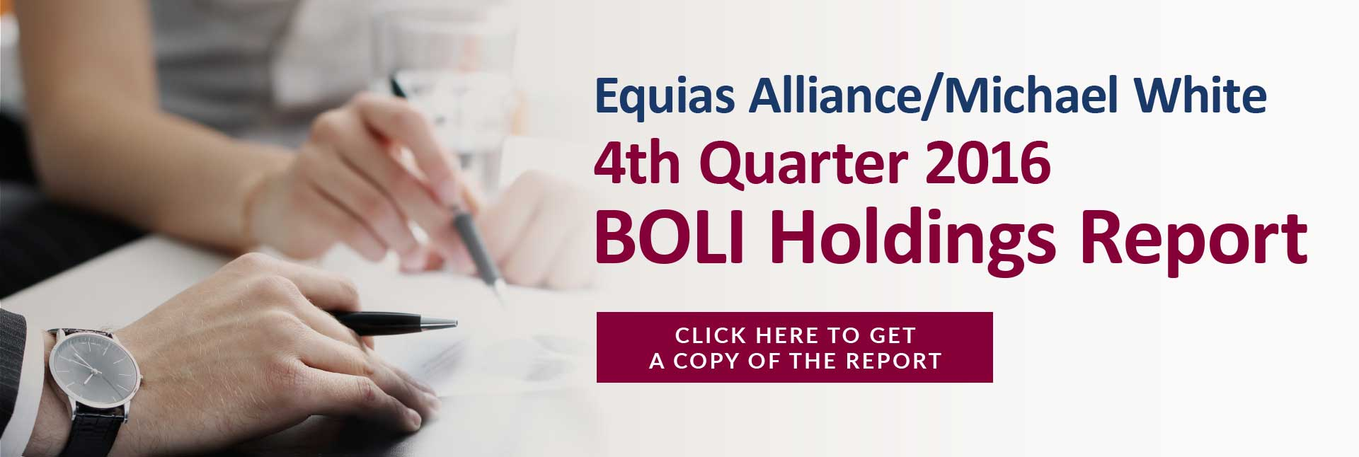 Equias Alliance/Michael White 4th Quarter 2016 BOLI Holdings Report - Click Here to Get a Copy of the Report