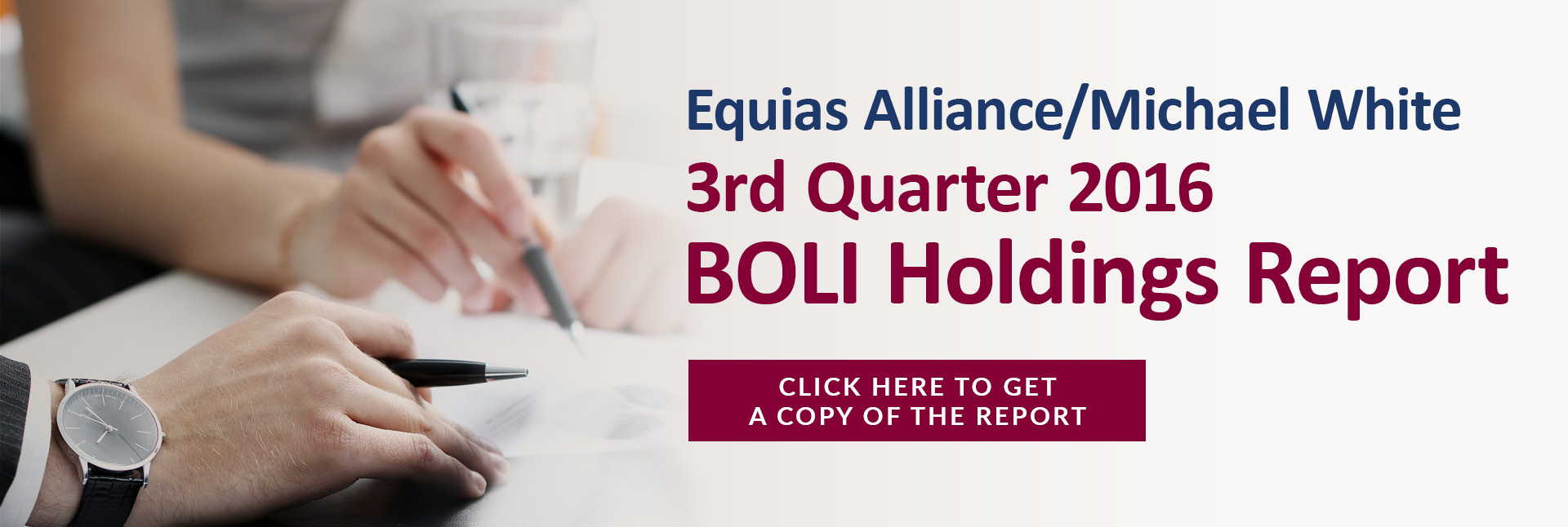 Equias Alliance/Michael White 3rd Quarter 2016 BOLI Holdings Report - Click Here to Get a Copy of the Report